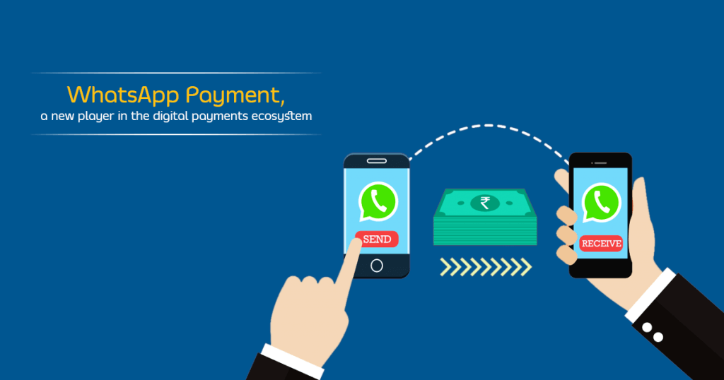 WhatsApp Payment, a new player in the digital payments ecosystem