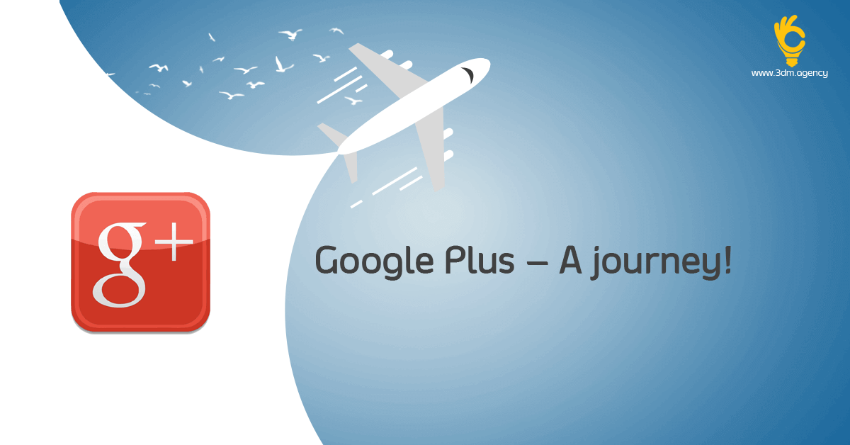 Google Plus – A journey! - 3DM