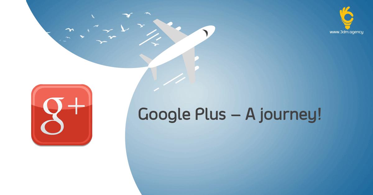 Google Plus – A journey! - 3DM